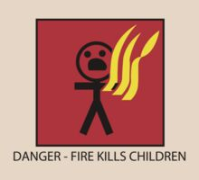 Fire Kills Children! by stuartm65
