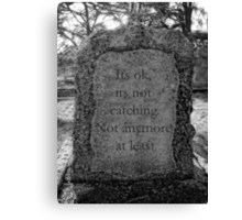 © Original Tombstone Sayings Canvas Print