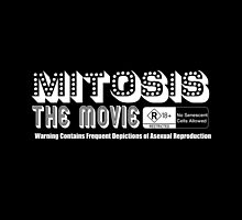 Mitosis the Movie - Rated R (white text) by CellDivisionLab