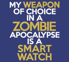 My weapon of choice in a Zombie Apocalypse is a smart watch by onebaretree