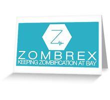 Zombrex - Keeping Zombification at Bay Greeting Card