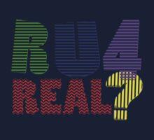 R U 4 real ? Kids Clothes