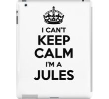 I cant keep calm Im a JULES iPad Case/Skin