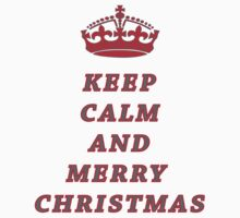 KEEP CALM AND MERRY CHRISTMAS! Kids Clothes