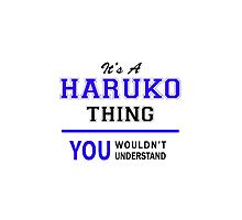 It's a HARUKO thing, you wouldn't understand !! by thenamer