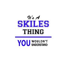 It's a SKILES thing, you wouldn't understand !! by allnames