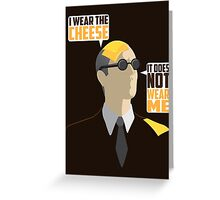 I Wear The Cheese Greeting Card