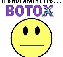It's not apathy, it's Botox! (for light colors) by JaedaRenaeGifts