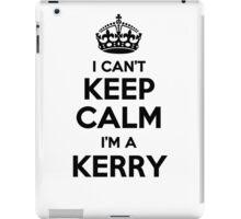 I cant keep calm Im a KERRY iPad Case/Skin