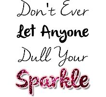 Dull Your Sparkle Photographic Print