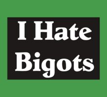 I Hate Bigots 2 by Ryan Houston