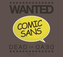 WANTED: Comic Sans - Dead by djsoundwav