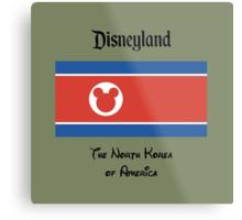 Disneyland - The North Korea of America Metal Print
