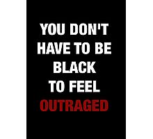 YOU DON'T HAVE TO BE BLACK (I CAN'T BREATHE) Photographic Print
