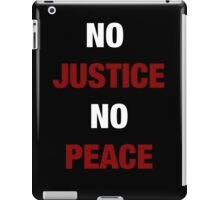 NO JUSTICE, NO PEACE (I CAN'T BREATHE) iPad Case/Skin