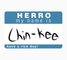 HERRO MY NAME IS CHIN-KEE by SouperBase