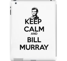 Keep Calm and Bill Murray iPad Case/Skin