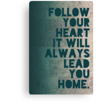 Follow Your Heart Canvas Print