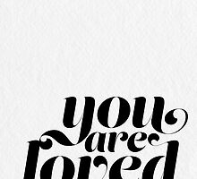 You Are Loved by noondaydesign