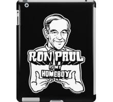 Ron Paul Is My Homeboy iPad Case/Skin