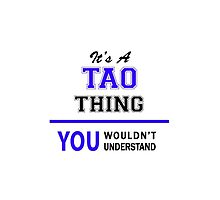 It's a TAO thing, you wouldn't understand !! by allnames