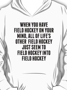 Field Hockey On Your Mind T-Shirt