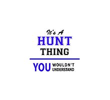 It's a HUNT thing, you wouldn't understand !! by thenamer