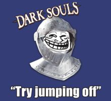 Dark Souls - Try Jumping by The Flaming  Potato
