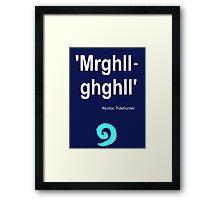 Murloc Quote Framed Print