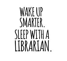 Funny 'Wake Up Smarter. Sleep With a Librarian' T-Shirt and Accessories by Albany Retro