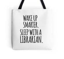 Funny 'Wake Up Smarter. Sleep With a Librarian' T-Shirt and Accessories Tote Bag