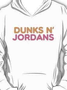 Dunks N Jordans T-Shirt