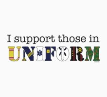 I Support Those In Uniform by 4getsundaydrvs