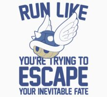 Run Like You're Trying to Escape Your Inevitable Fate by printproxy