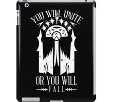 YOU WILL UNITE OR YOU WILL FALL iPad Case/Skin