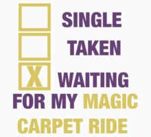 WAITING FOR MY MAGIC CARPET RIDE  by sayers