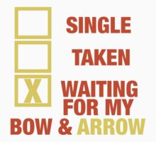 WAITING FOR MY BOW & ARROW  by sayers