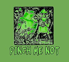 PINCH ME NOT Angry Leprechaun by Greenbaby