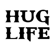Hug Life Thug Life Photographic Print
