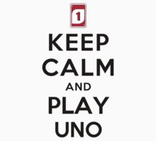 Keep Calm and Play UNO by ilovedesign