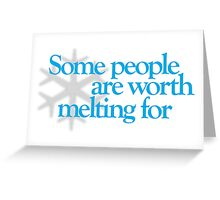 Frozen - Some people are worth melting for - Kid's, Adult tees, mugs & more Greeting Card