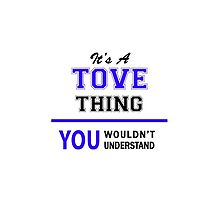 It's a TOVE thing, you wouldn't understand !! by allnames
