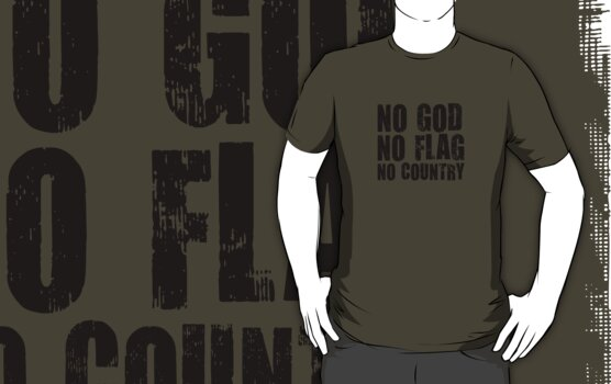 NO GOD, NO FLAG, NO COUNTRY by millytant