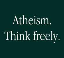 Atheism. Think freely. by millytant