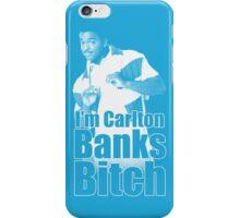I'm Carlton Banks B*tch iPhone Case/Skin