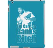 I'm Carlton Banks B*tch iPad Case/Skin