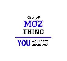 It's a MOZ thing, you wouldn't understand !! by thestarmaker