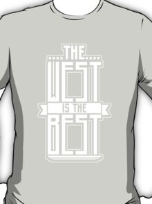 West is the Best White T-Shirt
