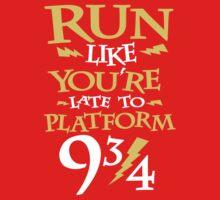 Run Like You're Late To Platform Nine & Three Quarters  by printproxy