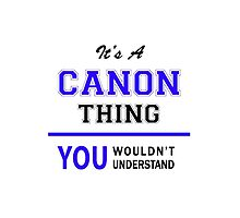 It's a CANON thing, you wouldn't understand !! by yourname